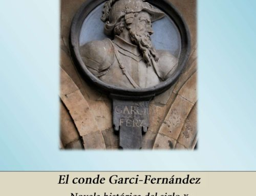 El conde Garci-Fernández: novela histórica del siglo X
